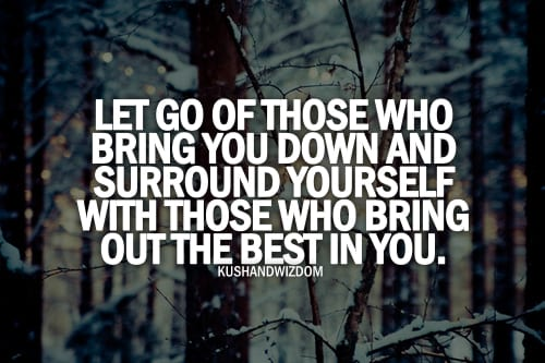 let-go-of-those-that-bring-you-down