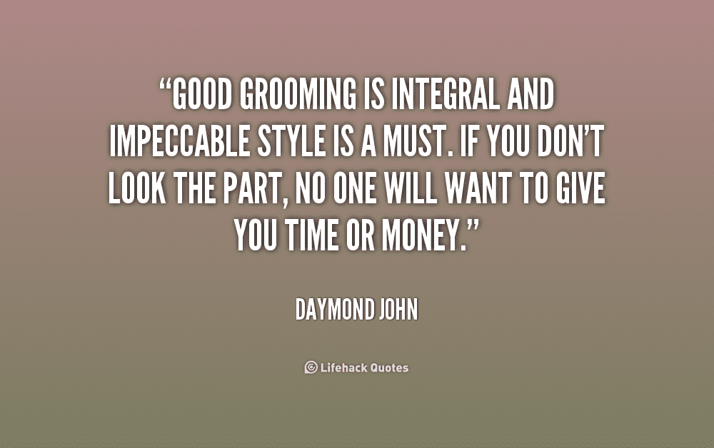 quote-daymond-john-good-grooming-is-integral-and-impeccable-style-186221_1